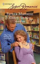 Superromance: Father Material 1433 by Kimberly Van Meter (2007, Paperback)