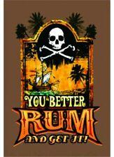 You Better Rum Garden Flag-13 X 18 Inches