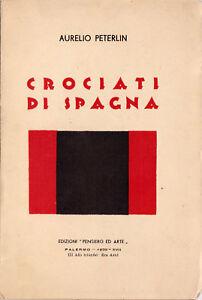 Aurelio Peterlin, CROCIATI DI SPAGNA - 1939, falangismo, franchismo