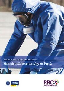 RRC Study Text: NEBOSH International Diploma: Unit IB Control Hazardous Agents
