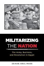 MILITARIZING THE NATION - ABUL-MAGD, ZEINAB - NEW HARDCOVER BOOK