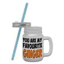 You Are My Favourite Ginger Funny Novelty Mason Jar Mug w/Straw