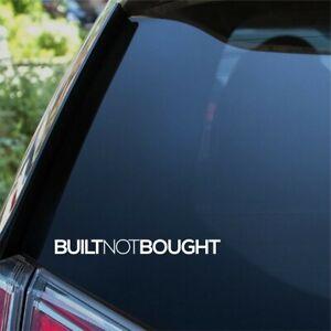 Built Not Bought Sticker Funny Car Van JDM DUB Lowered Window Bumper Vinyl Decal