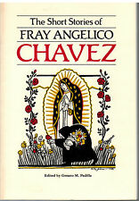 Short Stories of Fray Angelico Chavez by Angelico Chavez 1987 U of NM FIRST ED