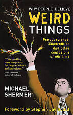 Why People Believe Weird Things: Pseudoscience, Superstition, and Other...