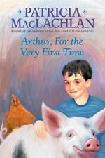 Arthur, For the Very First Time by MacLachlan, Patricia, Good Book