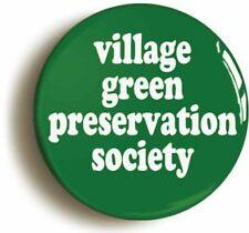 VILLAGE GREEN PRESERVATION SOCIETY BADGE BUTTON PIN (Size is 1inch diameter)