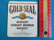 LIQUOR LABEL: GOLD SEAL ~ Louisville, Kentucky Straight Bourbon Whiskey ~ Kunz's