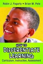 How to Differentiate Learning: Curriculum, Instruction, Assessment (In A Nutshe
