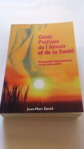 Jean-Marc DAVID - Guide pratique de l'amour et de la santé