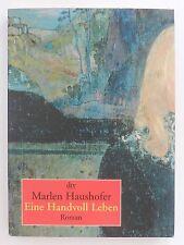 Marlen Haushofer Eine Handvoll Leben Roman dtv Verlag