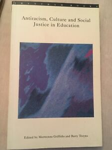 Antiracism, Culture and Social Justice in Education Paperback Book Griffiths Tro