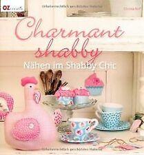 Charmant shabby: Nähen im Shabby Chic von Rolf, Chr... | Buch | Zustand sehr gut