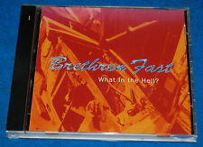 What in the Hell?, Brethren Fast CD, Complete & Tested