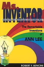 Ms. Inventor: The Remarkable Inventions of Ann Lee by Robert F. Bencini...