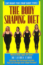 The Body Shaping Diet: You Can Change Your Body Shape by Sandra Cabot...