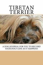 Blank Journals: Tibetan Terrier : A Dog Journal for You to Record Your Dog's.