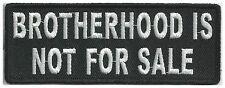 BROTHERHOOD IS NOT FOR SALE - IRON or SEW ON PATCH
