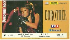 RARE / TICKET BILLET DE CONCERT - DOROTHEE : LIVE A LILLE ( FRANCE ) AVRIL 1991