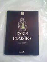 Paris de tous les plaisirs - Thierry Richard - Editions du Chêne