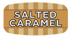 """Salted Caramel Labels 1000 /RL Food Store Flavor Stickers .625"""" X 1.25"""""""