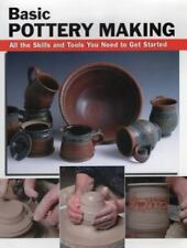 How to Basics: Basic Pottery Making : All the Skills and Tools You Need to Get S