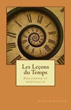 Nouvelles Lecons de Philosophie: Les Lecons du Temps : Philosophie et...