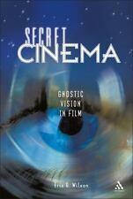 Secret Cinema : Gnostic Vision in Film by Eric G. Wilson (2006, Hardcover)