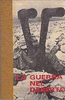 LA GUERRA NEL DESERTO di E Krieg  3 volumi 1969  libro II guerra mondiale Africa