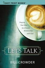 Let's Talk: Praying Your Way to a Deeper Relationship with God (Easy Print
