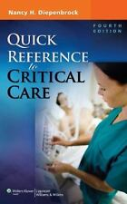 Quick Reference to Critical Care by Nancy H. Diepenbrock (2011, Paperback,...