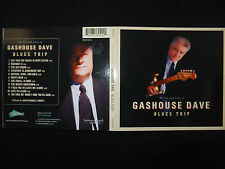 CD GASHOUSE DAVE / BLUES TRIP /