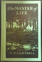 The Master of Life  by  W. D.Lighthall 1908 1st Ed. Native Americans Illustrated