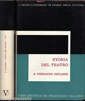 STORIA DEL TEATRO (2 volumi) - GHILARDI FERNANDO - VALLARDI 1961