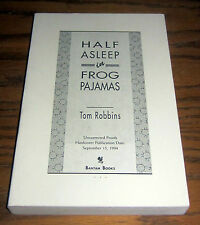 SIGNED by TOM ROBBINS HALF ASLEEP IN FROG PAJAMAS Uncorrected Proof 1st Edition