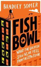 Fishbowl,Bradley Somer