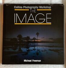 The Image, by Micheal Freeman, Collins Photography Workshop, Hardback Book