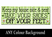 Polite Take your SHOES OFF your FEET Sign plaque OUTDOOR or indoor ANY COLOUR