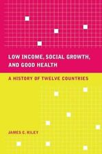 Low Income, Social Growth, and Good Health: A History of Twelve Countries
