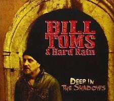 Bill Toms / Hard Rain - Deep in the Shadows [New CD]