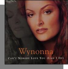 Wynonna Judd - Can't Nobody Love You ( (Like I Do) -  New 1999 CD Single!