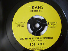 "Bob Relf ~ girl you are my kind of wonderful ~ ex + ~ 1973 US 7"" SOUL VINYL SINGLE"