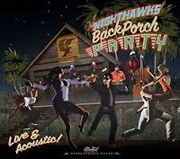 Nighthawks, The Nighthawks - Back Porch Party [New CD]