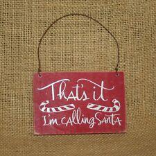 That's it I'm calling Santa Christmas Ornament Primitives by Kathy