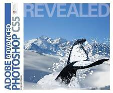 USED (GD) Advanced Adobe Photoshop CS5 Revealed (Adobe Creative Suite) by Chris