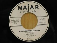Jack Smith DJ 45 How Important Can It Be / Only One You - Majar VG++