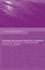 Tourism, Religion and Spiritual Journeys (Contemporary Geographies of Leisure,