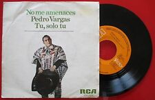 "PEDRO VARGAS ""No Me Amenaces - Tú Solo Tú"" 1973 RARE 7"" Single Spain w/PS"