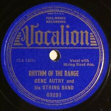 78 RPM VOCALION 03291 - GENE AUTRY - RHYTHM OF THE RANGE - 1930s COUNTRY