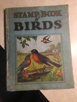 Stamp Book of Birds Put Together Book Vtg 1931 1st Ed Stamps COMPLETED Rare